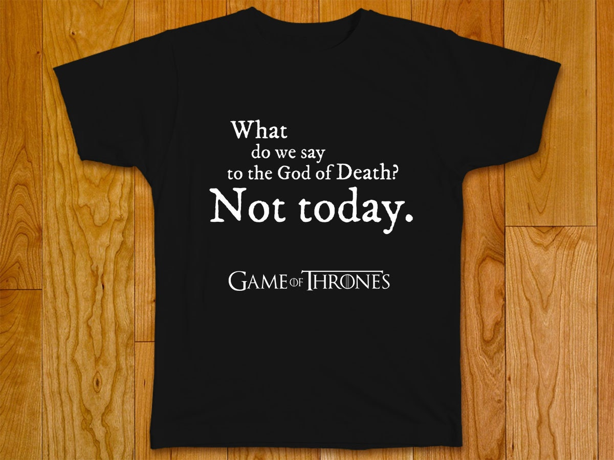 game of thrones t shirt not today arya stark. Black Bedroom Furniture Sets. Home Design Ideas