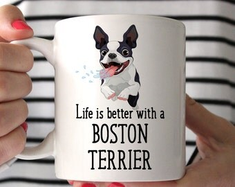 Coffee Mug Boston Terrier Dog Coffee Mug - Life is Better With a Boston Terrier Dog Cup