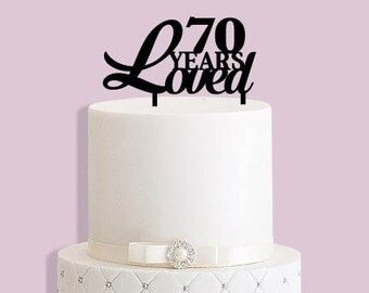 70 Years Loved Cake Topper (any age)