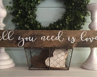 all you need is love sign, all you need is love, love sign,  rustic home decor, wood sign, rustic sign, custom