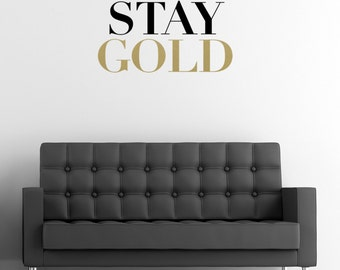 STAY GOLD Wall Decal / Wall Sticker / Wall Decor