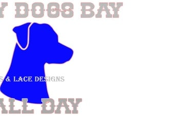 Lacy Dogs Bay All Day Decal