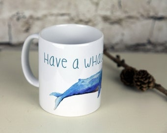 Have A Whale Of A Time Mug