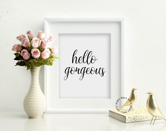 Hello Gorgeous, Poster, Print, Quote, Wall Art, Inspirational, Home Decor, Calligraphy, Typography, Handletter, Quote Print, Bedroom