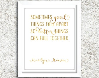 Marilyn Monroe Quote PRINTABLE | Instant Download | Gold Foil Printable Womens Gift | Good Things Fall Apart So Better Things Fall Together