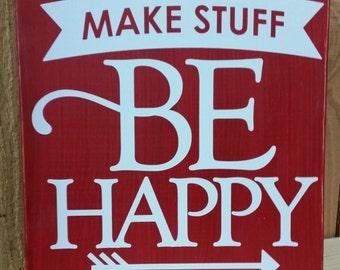 Make Stuff, Be Happy sign