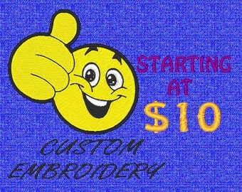 Custom Embroidery Designs  starting at just 10 Dollars !!!