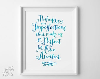 Emma quote, Jane Austin quote, Pehaps it is our imperfections that make us perfect, typography art, watercolor, INSTANT DOWNLOAD