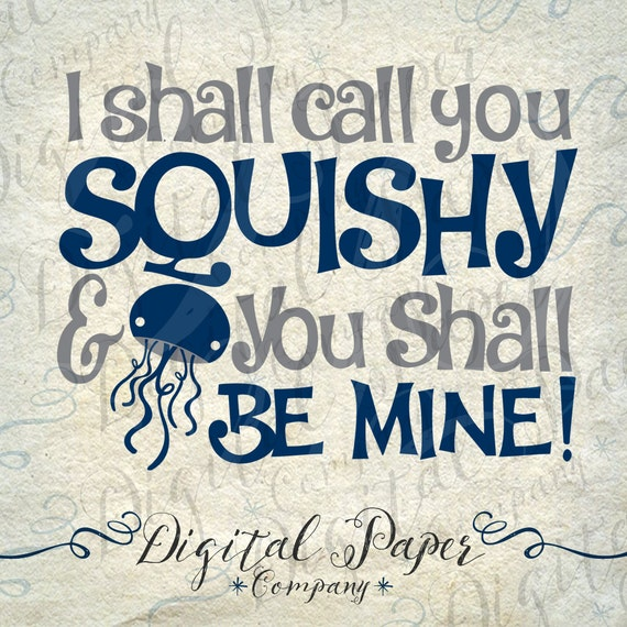 Squishy Quote : Items similar to Nautical Svg Files, Ocean Svg, I Shall Call You Squishy Svg, Jellyfish Svg, Svg ...