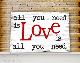All You Need Is Love - Song Lyric Sign - Wedding Sign - Lyrics Sign - Wedding Gift - Valentine's Day Gift - Engagement Gift