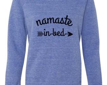 Namaste Sweatshirt, Comfy Sweatshirt, Namastay In Bed, Namaste Sweater, Namaste Shirt, Funny Sweater, Funny Sweatshirts, Soft Sweatshirt