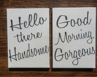16x20 Hello There Handsome & Good Morning Gorgeous SET