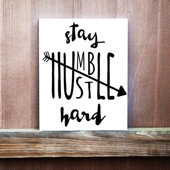 Stay humble hustle hard wall art hand by littledoodledesign for Inspirational quotes painted on canvas
