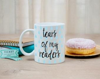 Funny Writer Gift Mug, Funny Coffee Mug, Author Humor - Reader's Tears