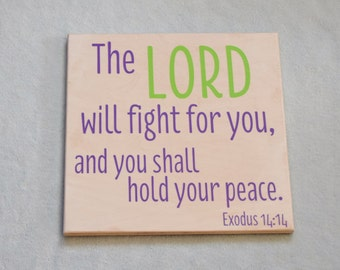 The Lord will Fight for you, and you Shall Hold your Peace. Exodus 14:14 Bible Verse Art, Hand Painted Sign. Custom Made - Choices Available