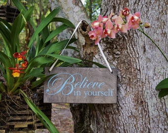 Believe in Yourself Cute Quote Sign. Solid Wood, Hand Painted 1-Sided Sign. Custom Made - Options Available!!