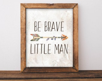 Be Brave Little Man printable art, Tribal printable quote, Tribal Nursery wall art, baby boy Nursery Art, Arrow art arrow decor tribal decor