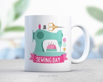 Sewing Day Dressmaker Gift Sewing Machine Thimble Scissors Gift for Her Maker Gift Crafter Gift Mothers Day Gift Coffee Mug Cute Mug