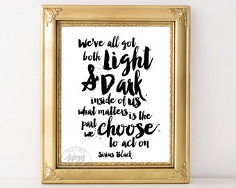 Harry Potter, Sirius Black quote, printable, wall art decor, poster We've all got both light and dark inside of us, 8x10, Harry Potter print