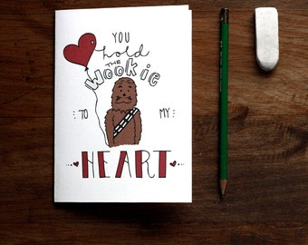 You Hold the Wookie to My Heart - PRINTABLE Star Wars Greeting Card