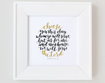 Joshua 24:15 Choose You This Day, We Will Serve the Lord - Instant Download Digital Print - Hand-lettered Calligraphy Font Gold Black