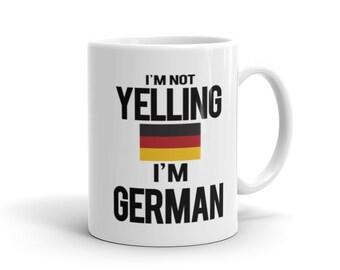 Not Yelling I'm German Mug, German Gift, Gift for German, German Flag, Deutsch, Deutschland, Funny Mug, Cool Mug, Cool Gift, Funny Gift