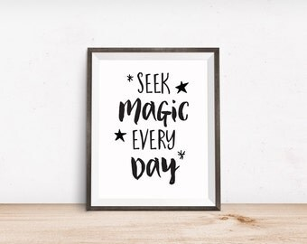 Motivational Quote, Seek Magic Every Day, Printable Art, Inspirational Print, Typography Quote, Art Prints, Digital Download Print