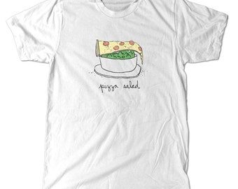 Pizza Salad T-Shirt, a perfect gift for someone who loves pizza, or salad, or both at once num num num shirt
