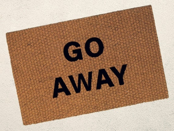 Go Away Doormat Welcome Doormat Funny Doormat Sarcastic