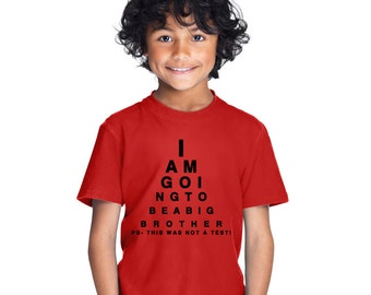 I Am Going To Be a Big Brother ps this was not a test! kid's t-shirt