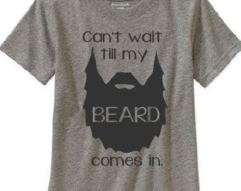 Can't wait till my beard comes in Toddler/ Boys tshirt