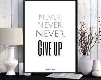 Winston Churchill quote, Poster quote, Never give up, Inspirational men, Motivational print, Typography quote, Wall decor, Printable wall