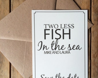 quirky,modern, save the date, rustic save the date, two less fish in the sea save the date, funny save the date