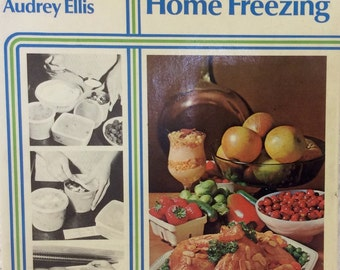 Step By Step Guide to Home Freezing, by Audrey Ellis, Hardback - 1976