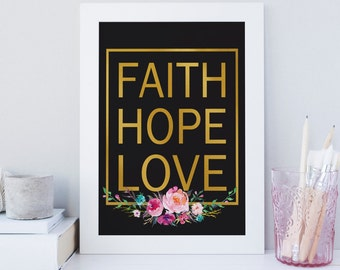 Faith Hope Love printable wall art, Gold typography print, Faux gold foil, Black wall art, floral gold black print, faith hope love art
