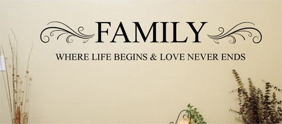 Family Where Life Begins and Love Never Ends Wall Decal Saying