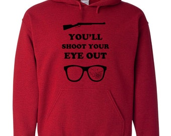 You'll Shoot your eye out kid funny christmas movie bb gun story ralphie vintage retro - Apparel Clothing - Hoodie - Hooded Sweatshirt - 369