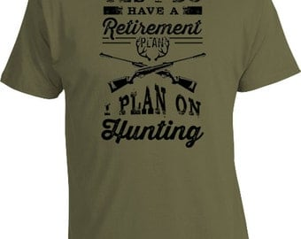 Funny Hunting TShirt Gifts For Hunters Outdoorsman Gift Ideas For Grandpa Hunting Shirt Retirement Plan I Plan On Hunting Mens Tee FAT-211