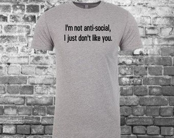 I Don't Like You, I'm Just Antisocial