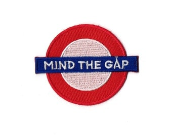 Mind The Gap Embroidered Iron on Patch