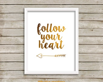 Follow your Heart - Gold Lettering in 8x10