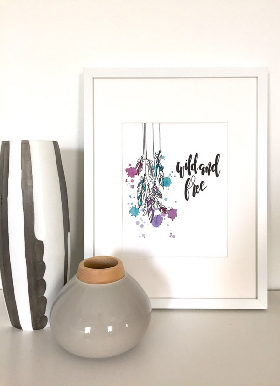 Wild and Free Feathers   9 X 12 Bristol Print   Handmade Calligraphy   Watercolor   Feathers   Art   Custom   Home   Wall Art