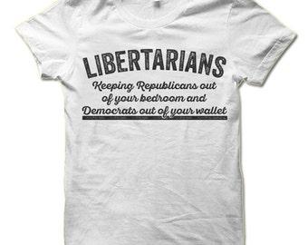 Libertarian T-Shirt. Funny Political T Shirts. Libertarian Party Slogan.