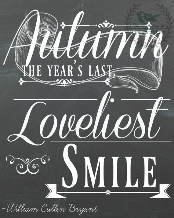 Autumn's Smile-William Cullen Bryant Chalkboard 8 X 10 and 18 X 24 Instant Download Art