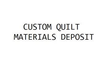 Custom quilt, Materials Deposit