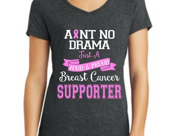 FREE SHIPPING! Ain't No Drama just a loud and proud breast cancer supporter V-Neck Tee cute breast cancer supporter shirt Ain't No Drama®