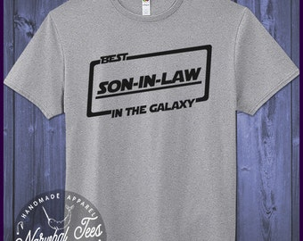 Best Son-In-Law T-shirt T Shirt Tee In The Galaxy Gift Idea Son In Law Ideas Shirts Birthday Cute Funny Awesome Gifts Christmas
