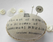 "Louise Bourgeois Quotation Pincushion. ""The Act of Sewing is a Process of Emotional Repair"""