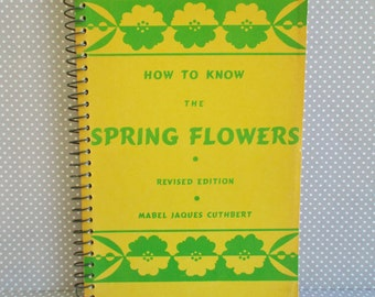 Vintage Book - How to Know the Spring Flowers by Mabel Jaques Cuthbert