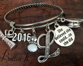 CLASS of 2016, GRADUATION gift, Initial jewelry, Graduate bracelet, She BELIEVED she could so she did, Inspirational gifts, bangle bracelet